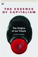THE ESSENCE OF CAPITALISM: The Origins of Our Future