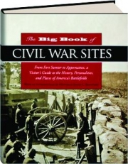 THE BIG BOOK OF CIVIL WAR SITES