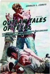OUTLAW TALES OF TEXAS, 2ND EDITION