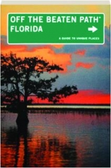 FLORIDA, ELEVENTH EDITION: Off the Beaten Path