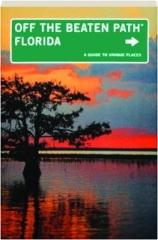 FLORIDA, ELEVENTH EDITION: Off the Beaten Path