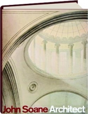 JOHN SOANE--ARCHITECT: Master of Space and Light
