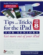 TIPS AND TRICKS FOR THE IPAD WITH IOS8 AND HIGHER FOR SENIORS