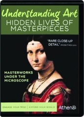 UNDERSTANDING ART: Hidden Lives of Masterpieces