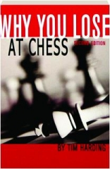 WHY YOU LOSE AT CHESS, SECOND EDITION