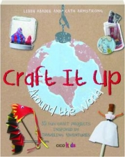 CRAFT IT UP AROUND THE WORLD