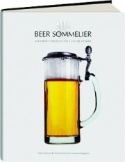 BEER SOMMELIER: A Journey Through the Culture of Beer