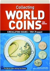 COLLECTING WORLD COINS, 13TH EDITION: Circulating Issues, 1901-Present