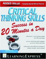CRITICAL THINKING SKILLS SUCCESS IN 20 MINUTES A DAY, 3RD EDITION REVISED