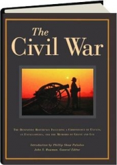 THE CIVIL WAR: The Definitive Reference Including a Chronology of Events, an Encyclopedia, and the Memoirs of Grant and Lee