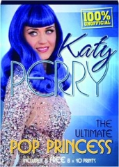 KATY PERRY: The Ultimate Pop Princess