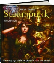 STEAMPUNK: Fantasy Art, Fiction, Fashion and the Movies