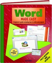 WORD MADE EASY, REVISED: A Beginner's Guide Including How-to Skills and Projects