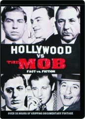 HOLLYWOOD VS. THE MOB: Fact vs. Fiction