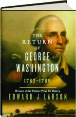 THE RETURN OF GEORGE WASHINGTON, 1783-1789