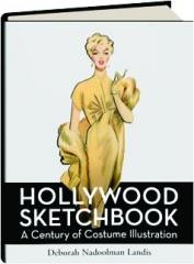 HOLLYWOOD SKETCHBOOK: A Century of Costume Illustration