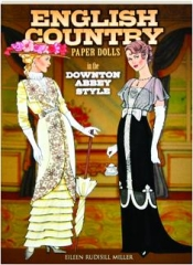 ENGLISH COUNTRY PAPER DOLLS IN THE DOWNTON ABBEY STYLE
