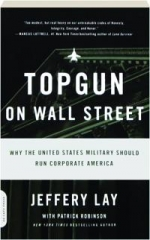 TOPGUN ON WALL STREET: Why the United States Military Should Run Corporate America