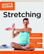 STRETCHING: Idiot's Guides as Easy as It Gets!