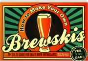 HOW TO MAKE YOUR OWN BREWSKIS