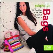STITCH STYLE BAGS: 20 Fashion Knit and Crochet Patterns