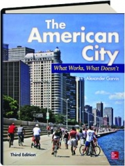 THE AMERICAN CITY, THIRD EDITION: What Works, What Doesn't