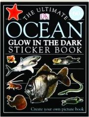 THE ULTIMATE OCEAN GLOW IN THE DARK STICKER BOOK