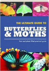 THE ULTIMATE GUIDE TO BUTTERFLIES & MOTHS