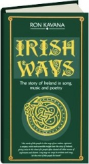IRISH WAYS: The Story of Ireland in Song, Music and Poetry