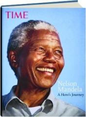 <I>TIME</I>--NELSON MANDELA: A Hero's Journey