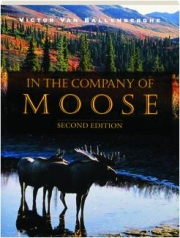 IN THE COMPANY OF MOOSE, SECOND EDITION