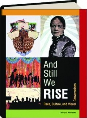 AND STILL WE RISE: Race, Culture, and Visual Conversations