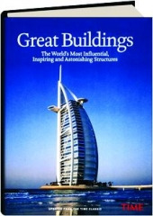 <I>TIME</I>--GREAT BUILDINGS: The World's Most Influential, Inspiring and Astonishing Structures