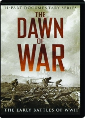 THE DAWN OF WAR: The Early Battles of WWII