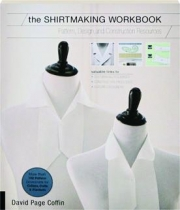 THE SHIRTMAKING WORKBOOK: Pattern, Design, and Construction Resources