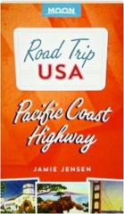 PACIFIC COAST HIGHWAY, THIRD EDITION: Road Trip USA