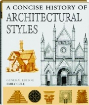 A CONCISE HISTORY OF ARCHITECTURAL STYLES