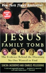 THE JESUS FAMILY TOMB, REVISED: The Evidence Behind the Discovery No One Wanted to Find