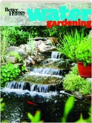 BETTER HOMES AND GARDENS WATER GARDENING