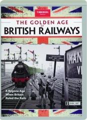 THE GOLDEN AGE OF BRITISH RAILWAYS
