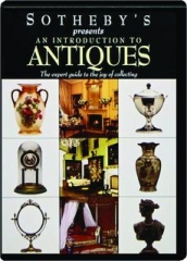 SOTHEBY'S PRESENTS AN INTRODUCTION TO ANTIQUES
