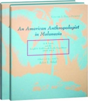 AN AMERICAN ANTHROPOLOGIST IN MELANESIA: A.B. Lewis and the Joseph N. Field South Pacific Expedition, 1909-1913