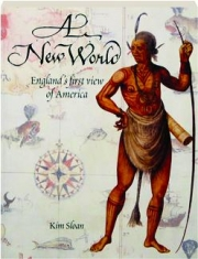 A NEW WORLD: England's First View of America