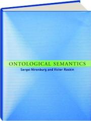 ONTOLOGICAL SEMANTICS