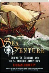 <I>SEA VENTURE:</I> Shipwreck, Survival, and the Salvation of Jamestown