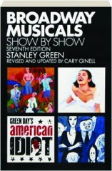 BROADWAY MUSICALS SHOW BY SHOW, SEVENTH EDITION REVISED