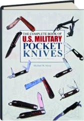 THE COMPLETE BOOK OF U.S. MILITARY POCKET KNIVES: From 1800 to the Present