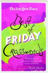 THE NEW YORK TIMES BEST OF FRIDAY CROSSWORDS