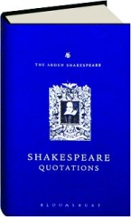 SHAKESPEARE QUOTATIONS: The Arden Shakespeare