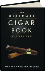 THE ULTIMATE CIGAR BOOK, 4TH EDITION